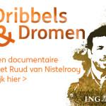 'Dribbels & Dromen' met Ruud van Nistelrooy